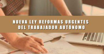 Nueva ley de reformas urgentes del trabajador autonomo